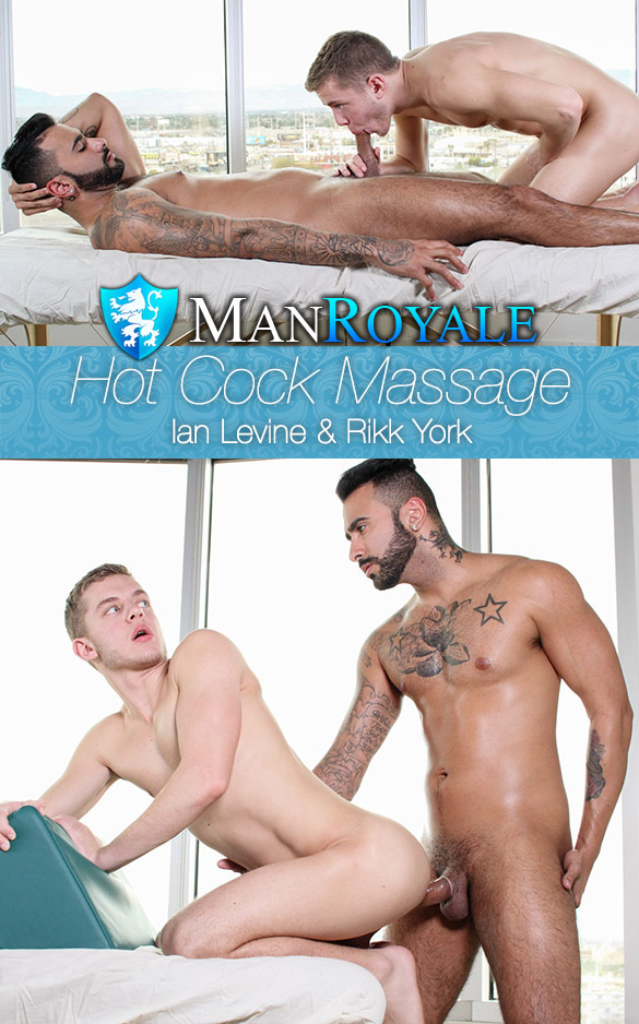 "ManRoyale: Rikk York fucks Ian Levine in ""Hot Cock Massage"""