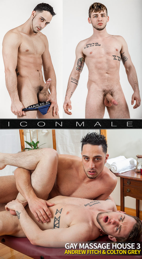 """IconMale: Andrew Fitch fucks Colton Grey in """"Gay Massage House 3"""""""