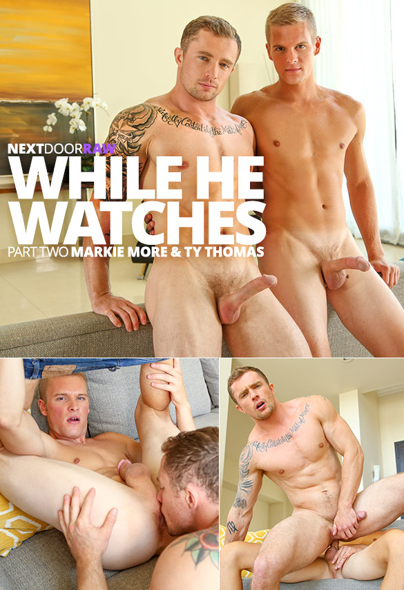 "Next Door Raw: Markie More and Ty Thomas flip fuck in ""While He Watches, Part 2"""