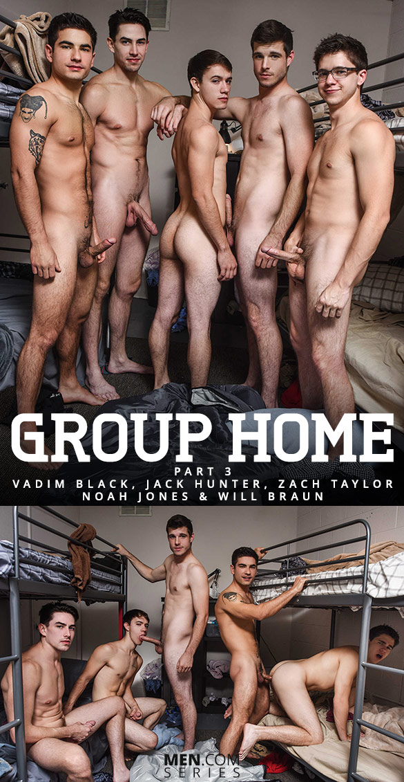 "Men.com: Jack Hunter, Noah Jones, Vadim Black, Will Braun and Zach Taylor in ""Group Home, Part 3"""
