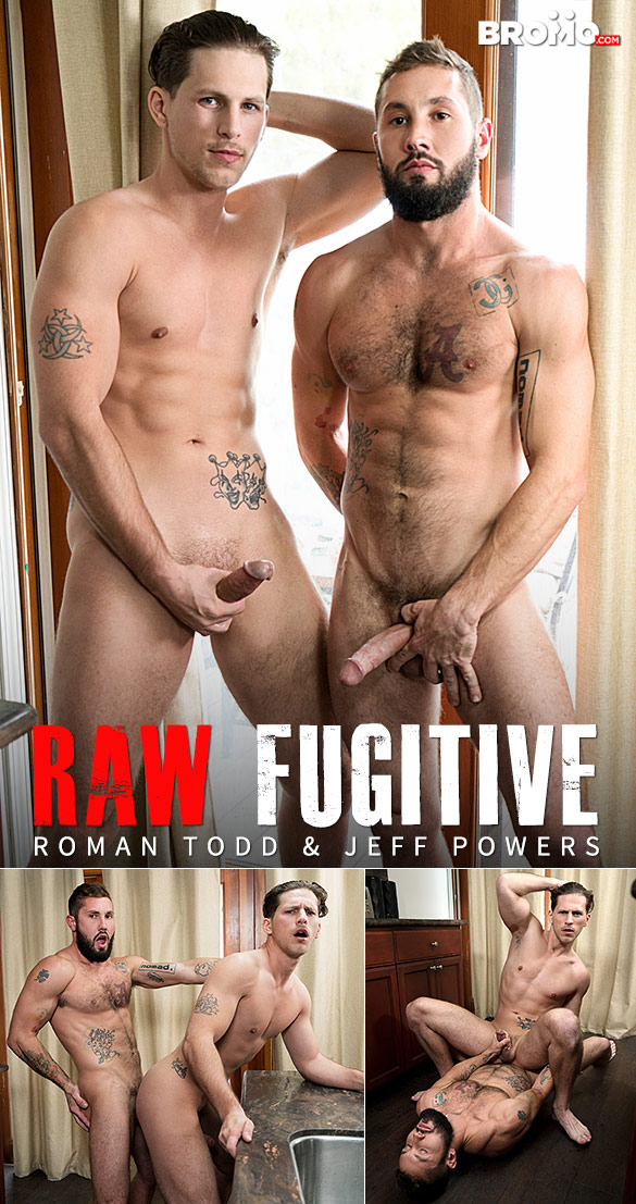 "Bromo: Jeff Powers bangs Roman Todd in ""Raw Fugitive"""