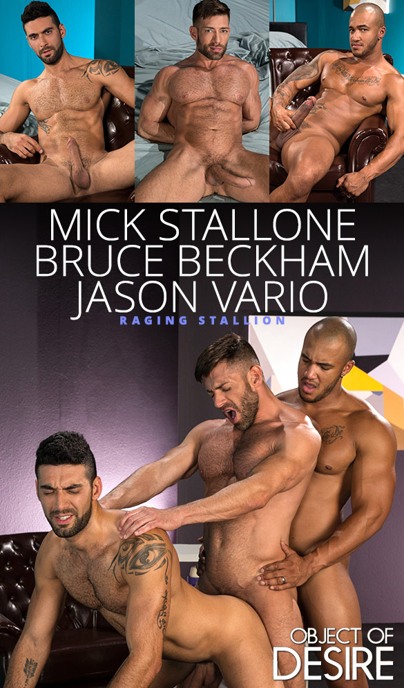 """Raging Stallion: Mick Stallone, Bruce Beckham and Jason Vario's hot threesome in """"Object of Desire"""""""