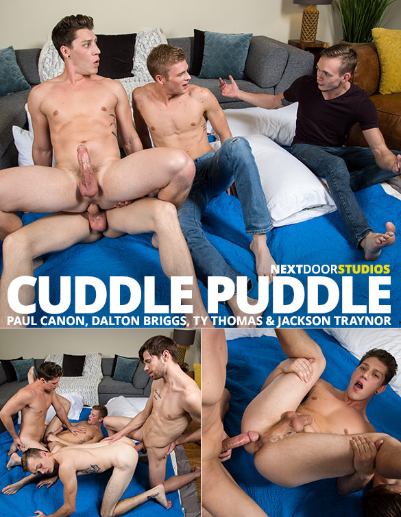 "Next Door Studios: Paul Canon, Dalton Briggs, Ty Thomas and Jackson Traynor's raw fourway fuck in ""Cuddle Puddle"""