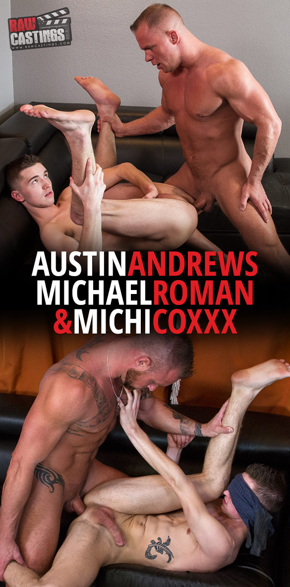 RawCastings: Austin Andrews and Michael Roman bang Michi Coxxx bareback