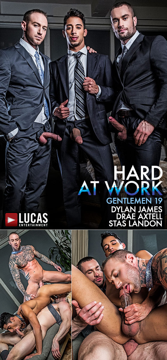 """Lucas Entertainment: Drae Axtell gets pounded raw by Dylan James and Stas Landon in """"Gentlemen 19: Hard At Work"""""""