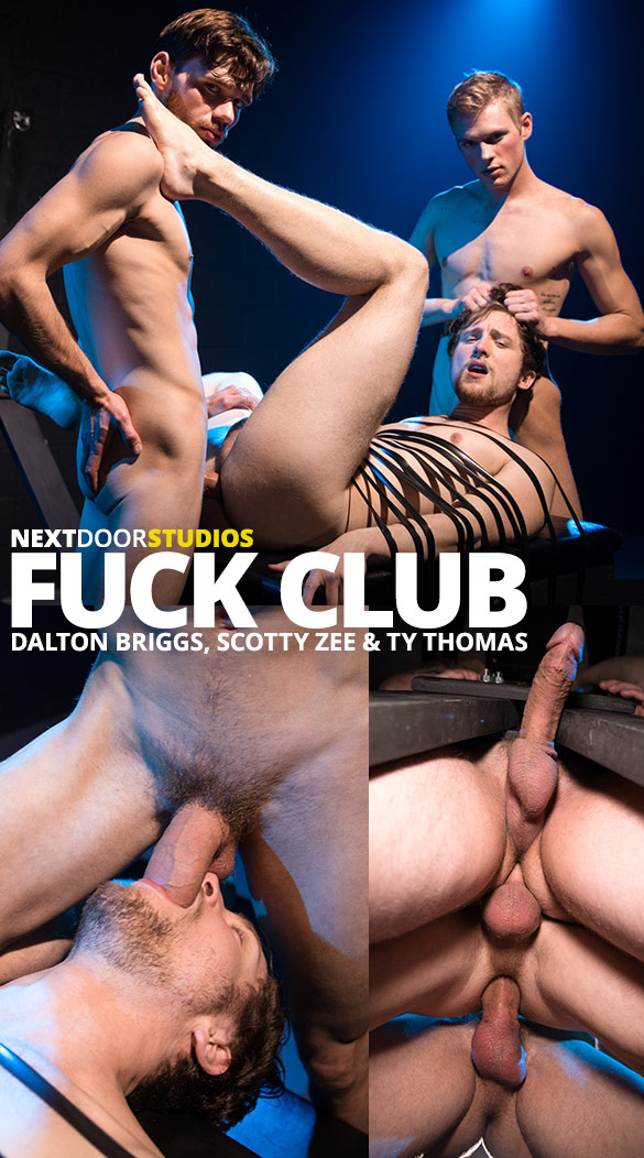 "Next Door Studios: Scotty Zee, Dalton Briggs and Ty Thomas' raw threeway in ""Fuck Club"""
