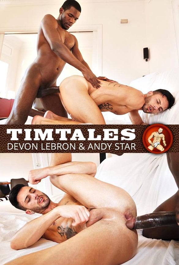 TimTales: Andy Star takes Devon Lebron's 10-inch cock bareback