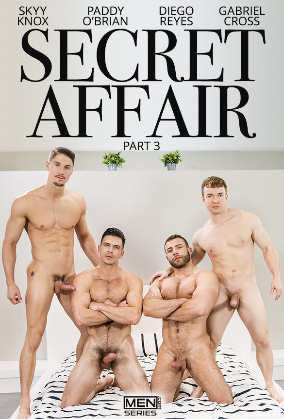 "Men.com: Diego Reyes, Gabriel Cross, Skyy Knox and Paddy O'Brian's orgy in ""Secret Affair, Part 3"""