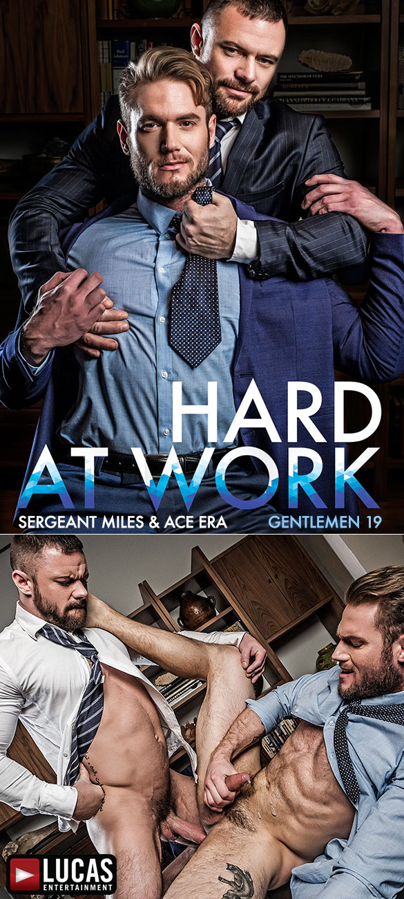 "Lucas Entertainment: Ace Era gets pounded by Sergeant Miles in ""Gentlemen 19: Hard At Work"""