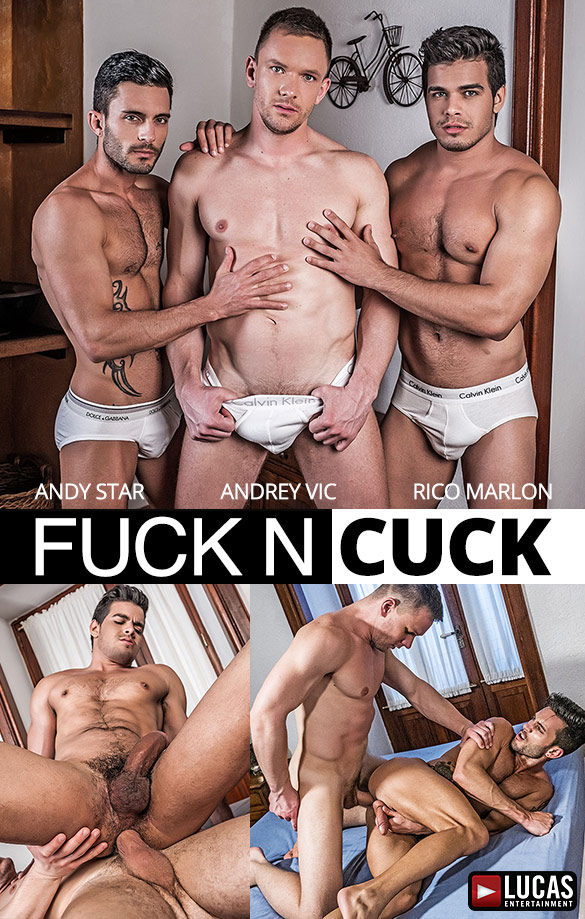"Lucas Entertainment: Andrey Vic fucks Rico Marlon and Andy Star bareback in ""Fuck n Cuck"""