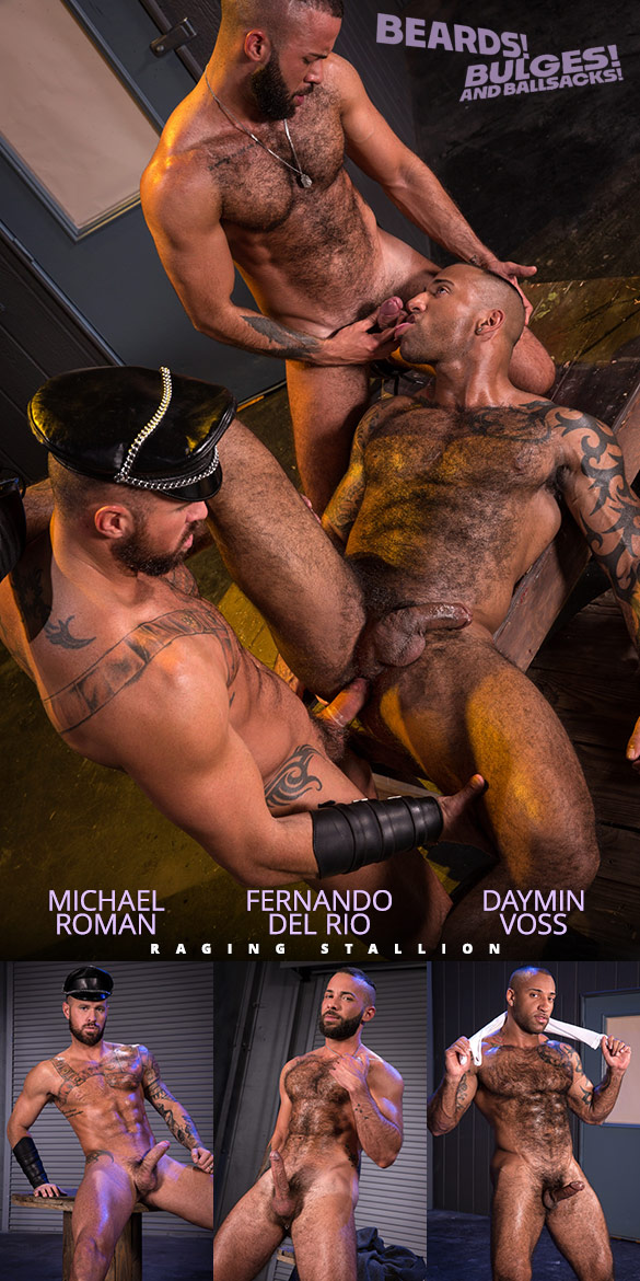 "Raging Stallion: Michael Roman, Daymin Voss and Fernando Del Rio's threeway in ""Beards, Bulges & Ballsacks!"""