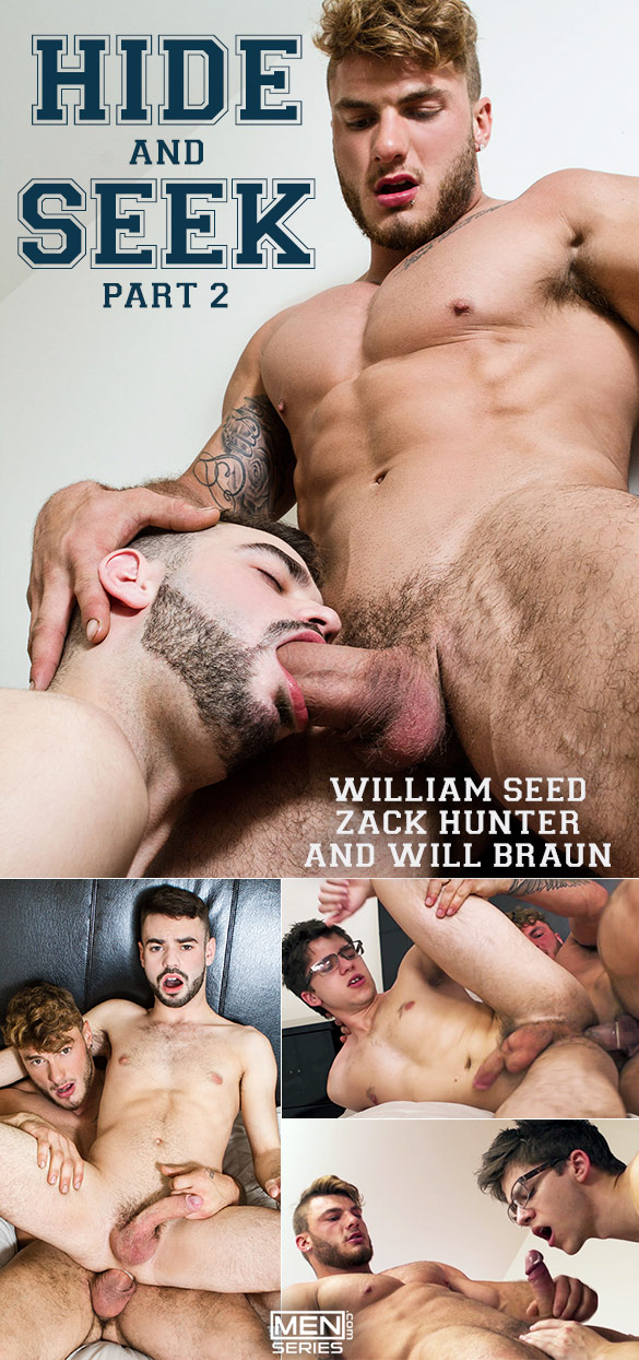 "Men.com: William Seed fucks Zack Hunter and Will Braun in ""Hide and Seek, Part 2"""