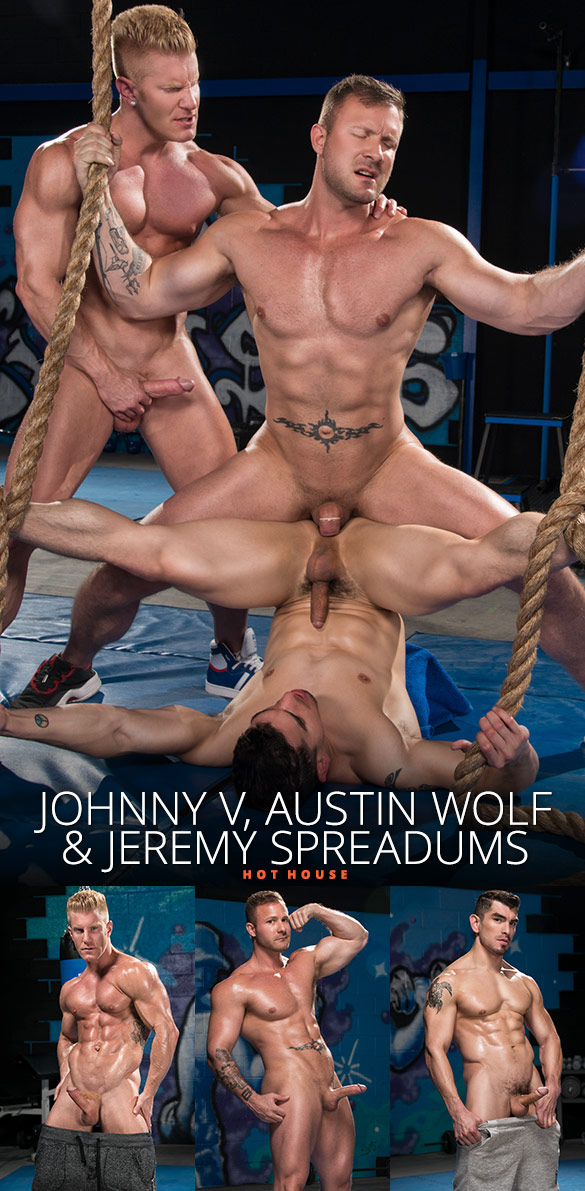 """HotHouse: Austin Wolf, Johnny V and Jeremy Spreadums' threeway in """"The Trainer: No Excuses"""""""
