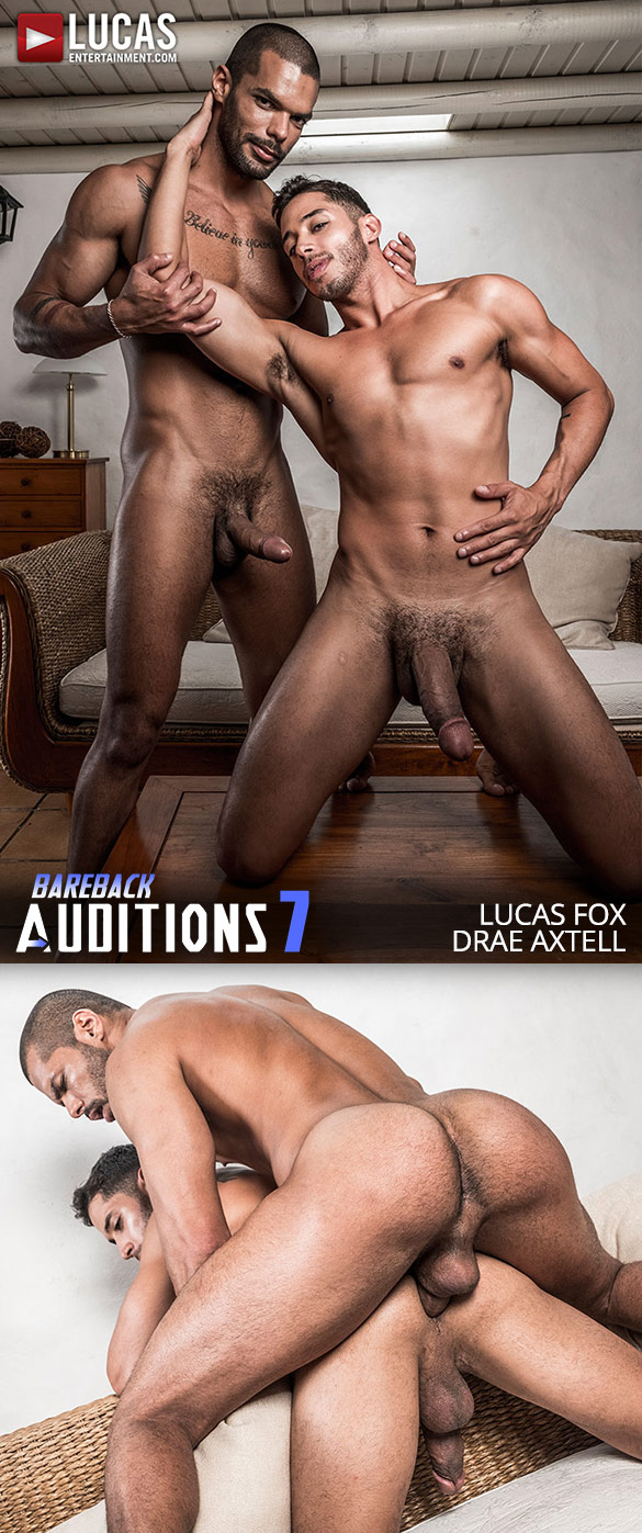 "Lucas Entertainment: Drae Axtell rides Lucas Fox's raw cock in ""Bareback Auditions 07"""