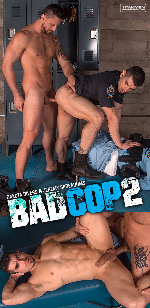 "TitanMen: Dakota Rivers tops Jeremy Spreadums in ""Bad Cop 2"""