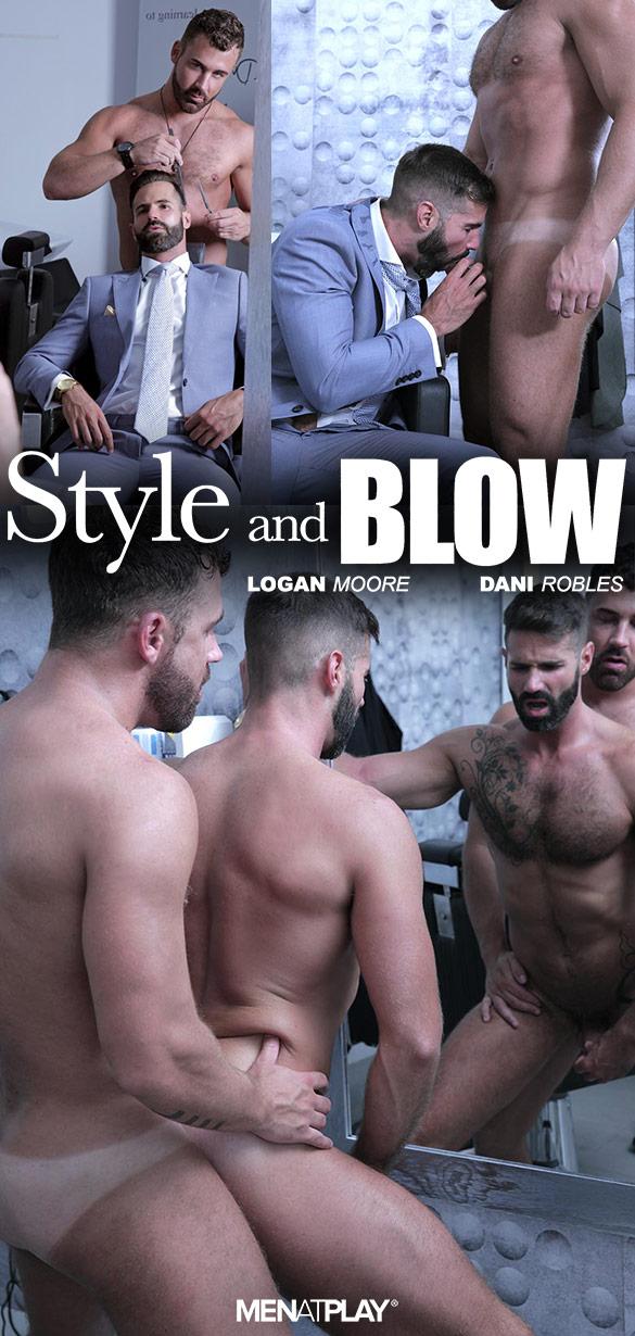 """MenAtPlay: Logan Moore fucks Dani Robles in """"Style and Blow"""""""