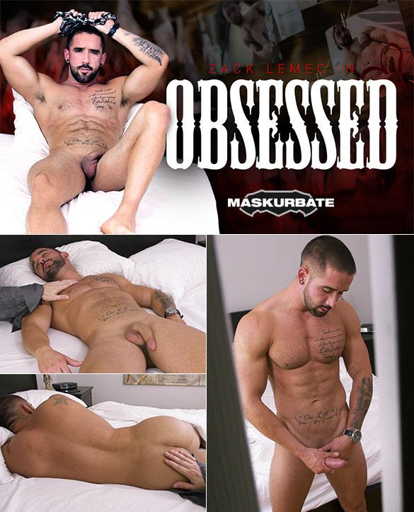 """Maskurbate: Zack Lemec in """"Obsessed"""""""