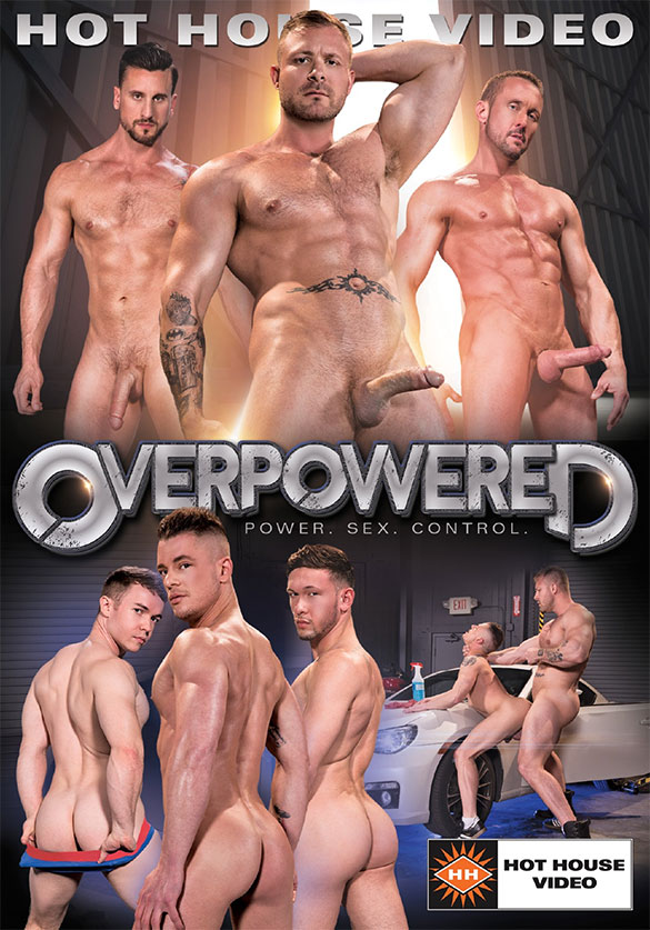 "NakedSword: Hot House Video's ""Overpowered"""