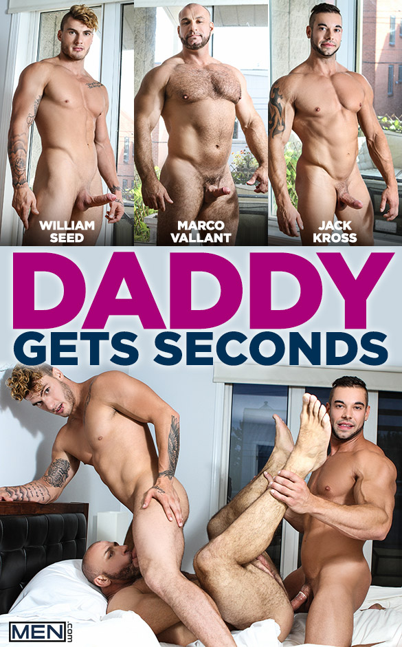 "Men.com: William Seed and Jack Kross tag team Marco Vallant in ""Daddy Gets Seconds"""