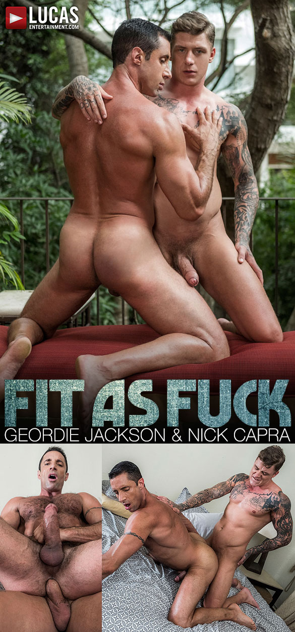 "Lucas Entertainment: Nick Capra gets pounded raw by Geordie Jackson in ""Fit as Fuck"""
