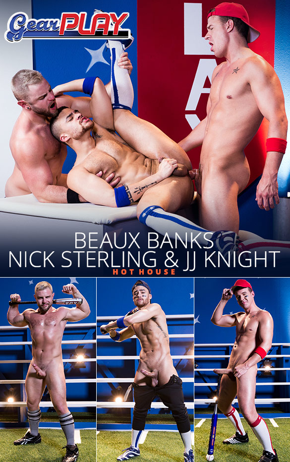 "HotHouse: Nick Sterling and Beaux Banks take JJ Knight huge cock in ""Gear Play"""