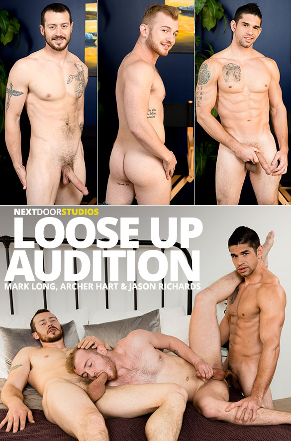 "Next Door Studios: Archer Hart takes Mark Long and Jason Richards' big dick bareback in ""Loose Up Audition"""
