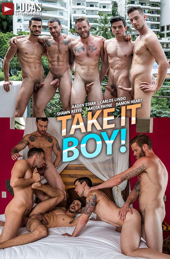 "Lucas Entertainment: Aaden Stark, Carlos Lindo, Dakota Payne, Damon Heart and Shawn Reeve's raw five-way orgy in ""Take It Boy"""